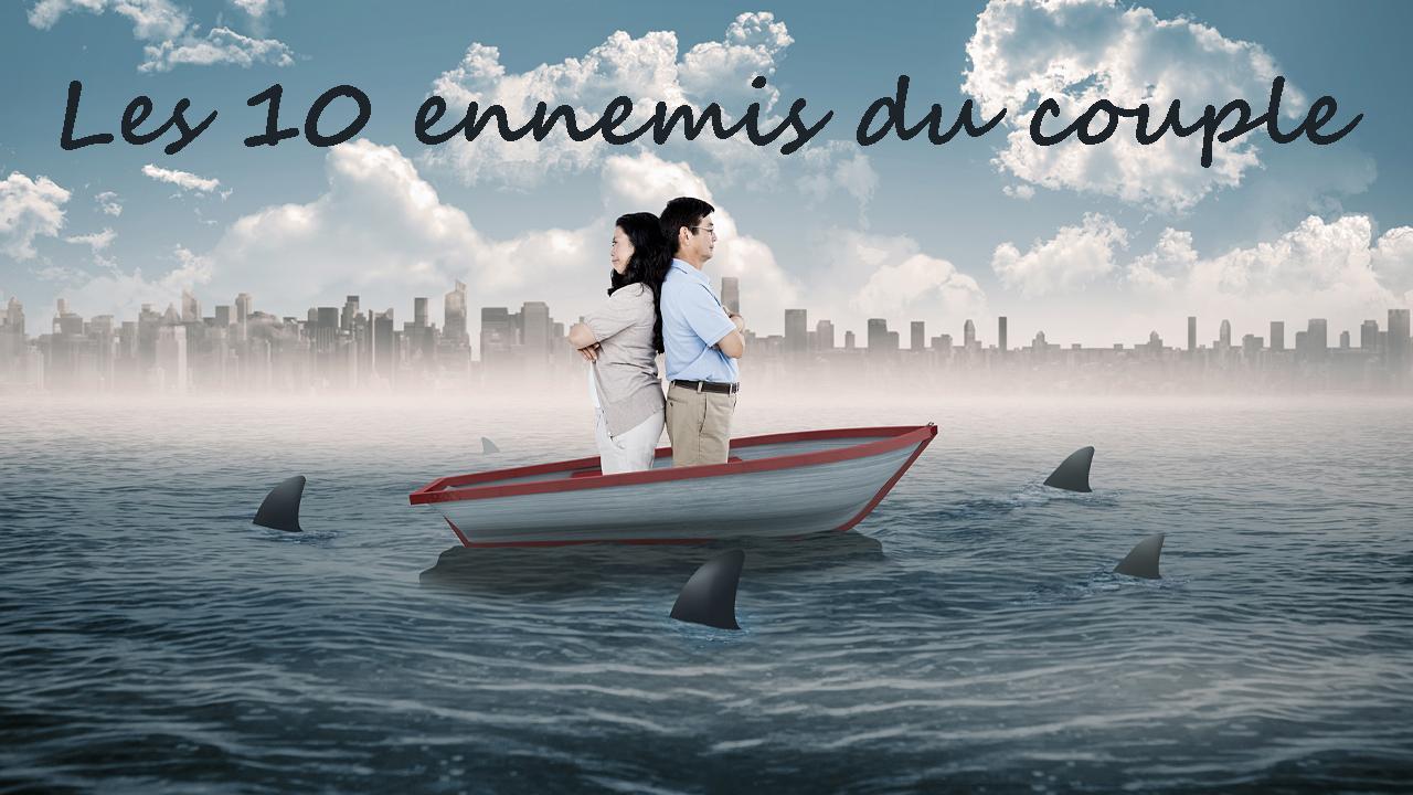 Les 10 ennemis du couple